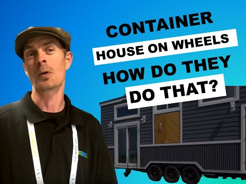 Shipping Container House on Wheels- How Do They Do That?