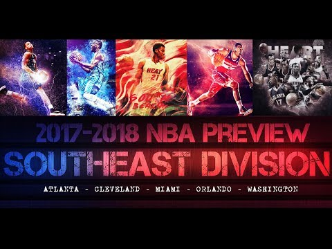 2017-2018 NBA Preview - Southeast Division