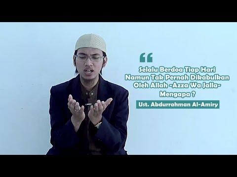 Tiap Hari Berdoa, Namun Tak Pernah Dikabulkan Oleh Allah Ta'ala (Kajian Al-Amiry) Mp3