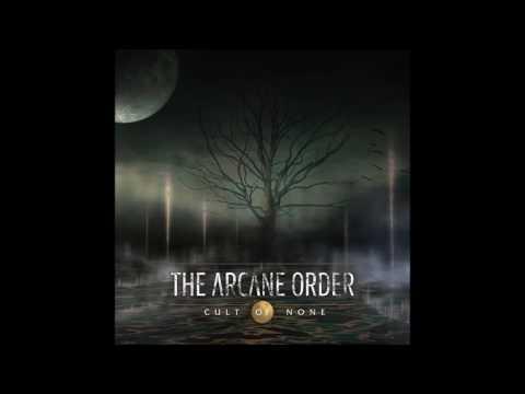THE ARCANE ORDER - Cult of None [Full Album] + Promo 2014