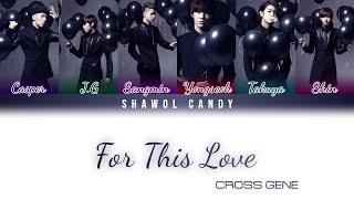 Cross Gene (크로스진) - For This Love Lyrics (Color Coded Lyrics…