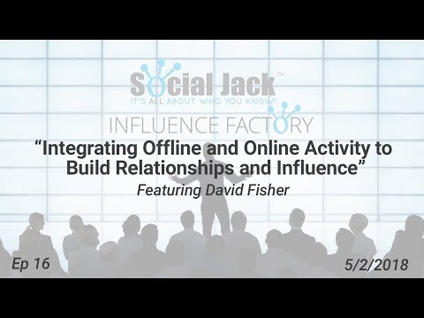 "5/2/2018 - Influence Factory - Feat. David Fisher - ""Building Influence On and Offline"""