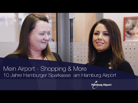 Mein Airport - Shopping & More: 10 Jahre Hamburger Sparkasse