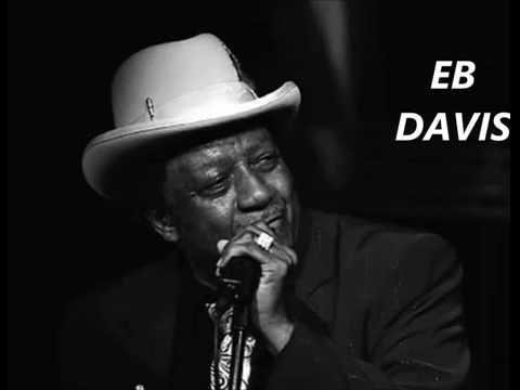 EB DAVIS Blues Band - What You Gonna Do