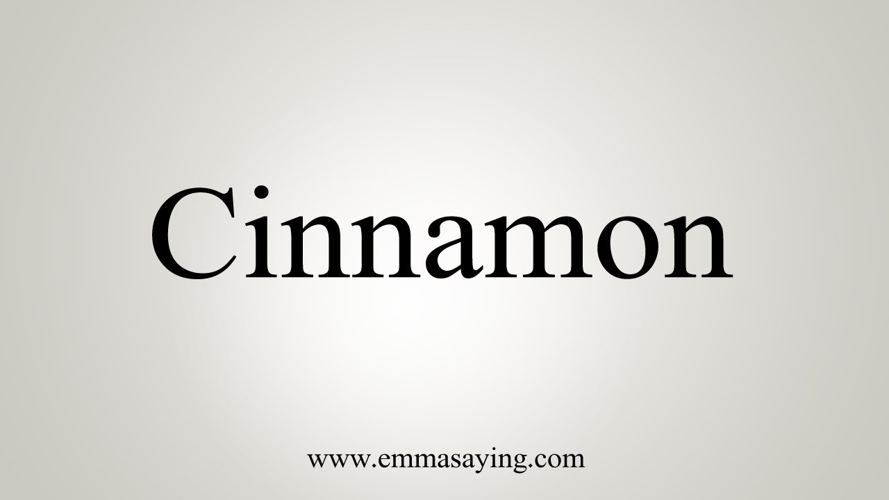 How To Say Cinnamon