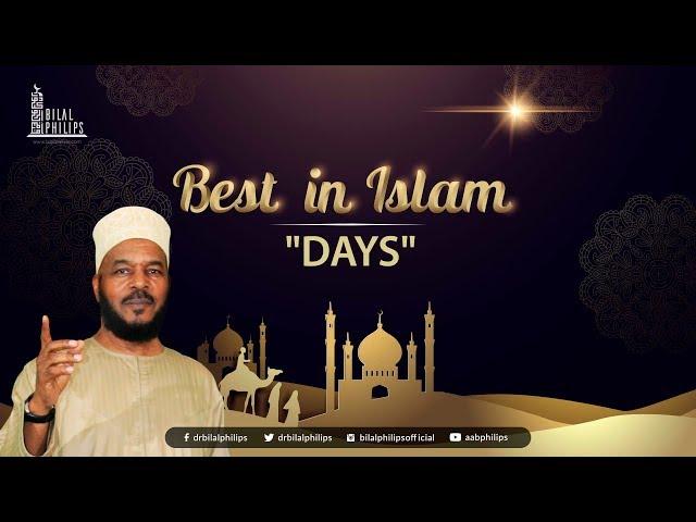 DAYS - Dr. Bilal Philips [HD]