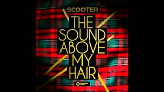 Scooter - The Sound Above My Hair (Extended Version) [2/4].