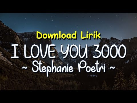I Love You 3000 - Stephanie Poetri (Lyrics)