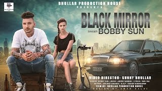 Black Mirror  - Teaser- Bobby Sun - New Punjabi Songs 2016-  Bhullar Production House