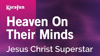 Karaoke Heaven On Their Minds - Jesus Christ Superstar *