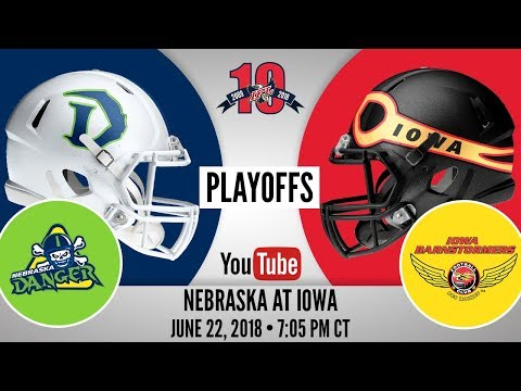 2018 IFL Playoffs | Nebraska Danger at Iowa Barnstormers