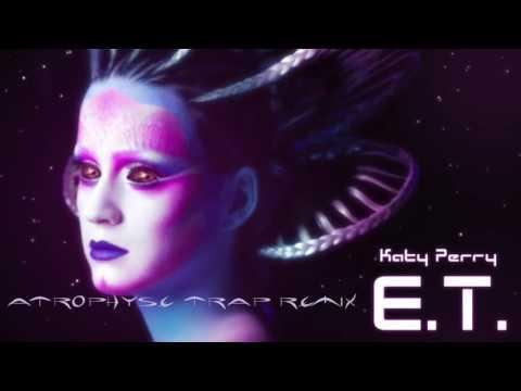 Katy Perry  ET ft Kanye West Atrophyse Trap Remix
