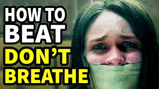 How To Beat: Don't Breathe