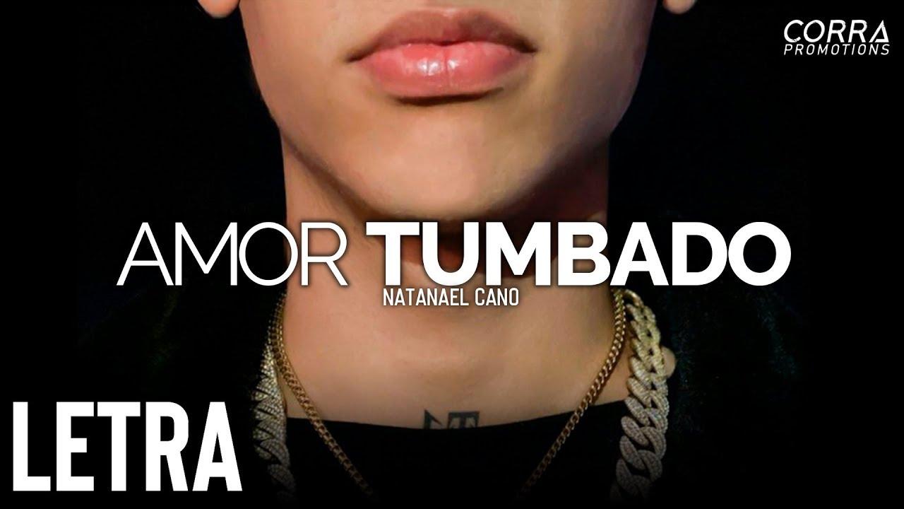 Download (LETRA) Amor Tumbado - Natanael Cano [2019]