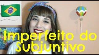 Pretérito Imperfeito do Subjuntivo em Português | Brasileirices