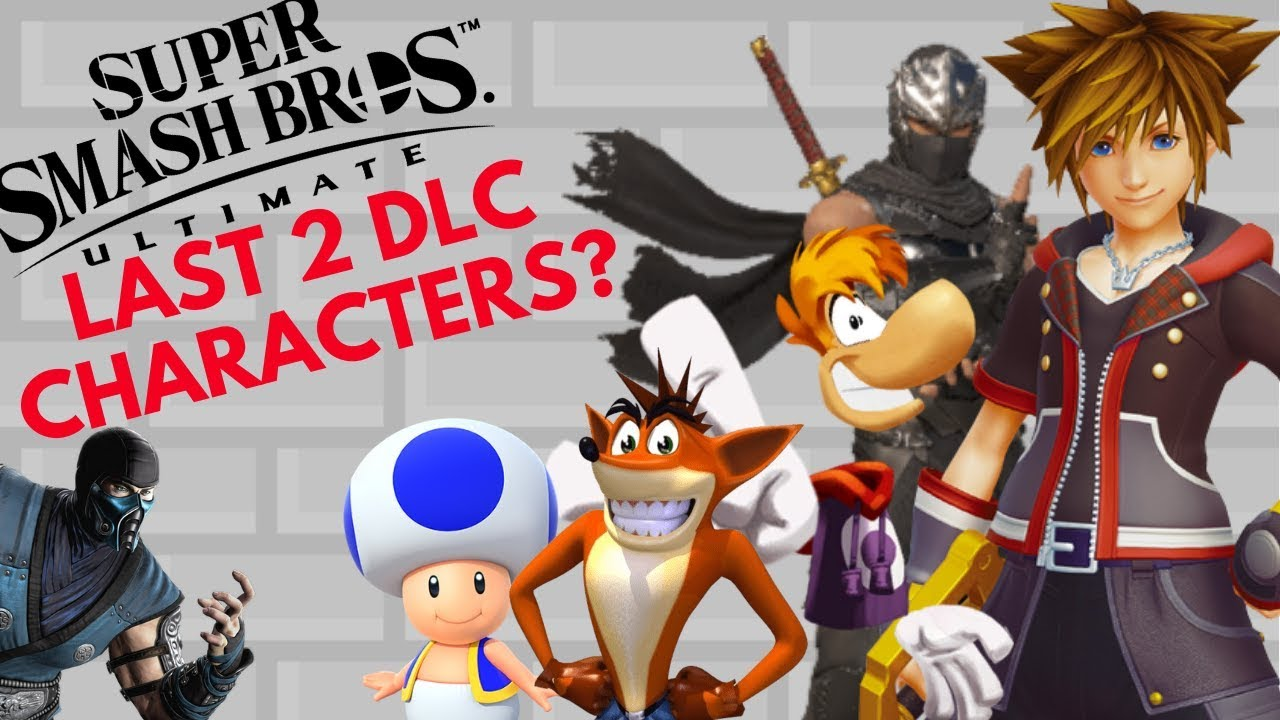 The Last 2 DLC Characters for Super Smash Bros  Ultimate??