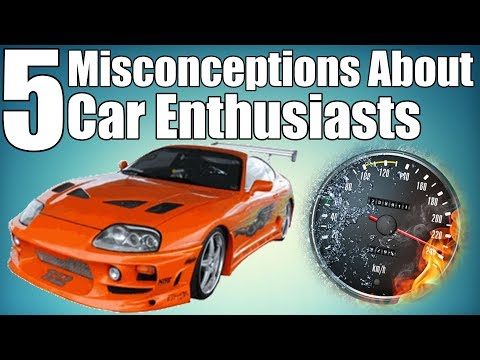 5 Misconceptions About Car Enthusiasts