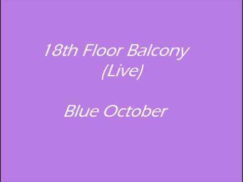 18th Floor Balcony Live   Blue October