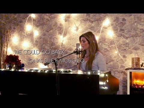 Ballad Cover- WE COULD GO BACK- Jonas Blue ft. Moelogo