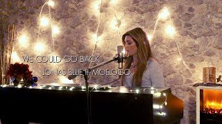 Ballad Cover- WE COULD GO BACK- Jonas Blue ft. Moelogo