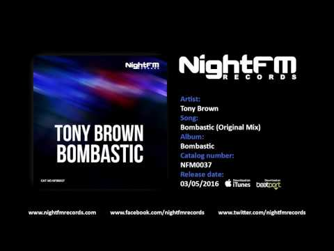 Tony Brown - Bombastic (Original Mix)