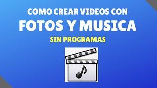Cómo Hacer un Video con Fotos y Música Sin programas - NOVATOS