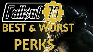 Fallout 76 Best & Worst Perks
