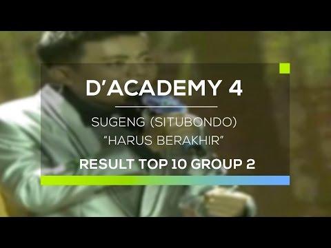 Sugeng, Situbondo - Harus Berakhir (D'Academy 4 Top 10 Result Group 2)