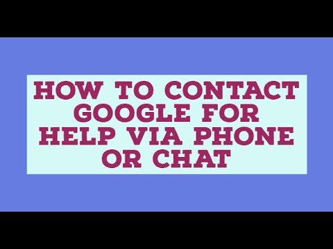 How To Contact Google For Help Via Phone Or Chat?