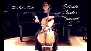 Elliott Carter | Figment I for Cello, Alone