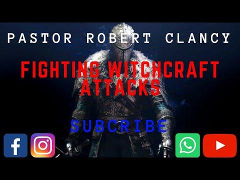 FIGHTING WITCHCRAFT ATTACKS - PST ROBERT CLANCY