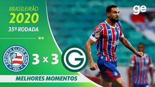 BAHIA 3 X 3 GOIÁS | MELHORES MOMENTOS | 35ª RODADA BRASILEIRÃO 2020 | ge.globo
