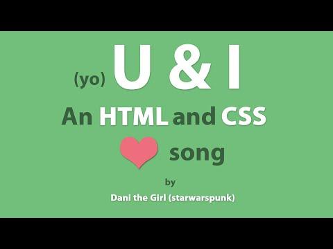 (yo)U & I - The HTML And CSS Love Song By Dani The Girl (starwarspunk)
