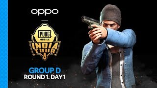 OPPO X PUBG MOBILE India Tour - Group D | Round 1 Day 1