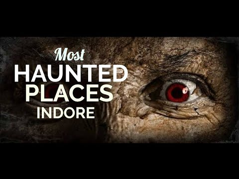 Most Haunted Places In Indore | Haunted Places In Indore | Horror Places In Indore | Haunted Indore