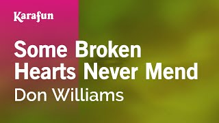 Karaoke Some Broken Hearts Never Mend - Don Williams *