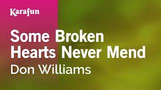 Karaoke Some Broken Hearts Never Mend - Don Williams *