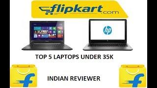 Top 5 laptops under 35000 in India from Flipkart