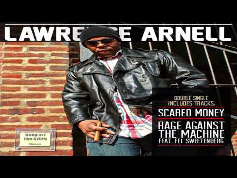 Lawrence Arnell - Rage Against the Machine Ft. Fel Sweetenberg (Prod. Fel Sweetenberg) [Official]