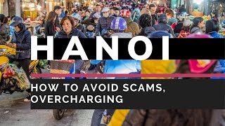 Hanoi, Vietnam-How To Avoid Tourist Scams And Overcharging