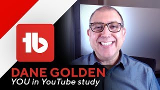You in YouTube Study | Tube-Buddies Dane Golden Collaboration