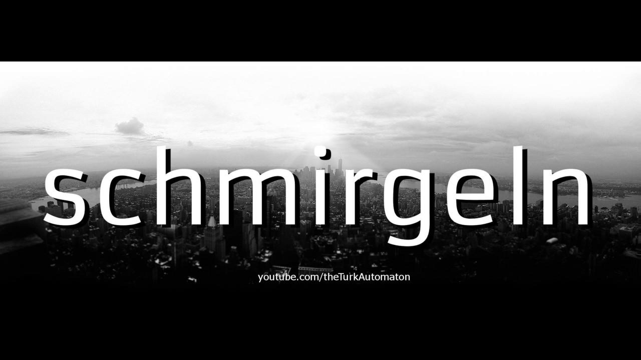 how to pronounce schmirgeln in german - youtube