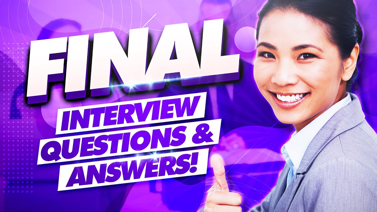 FINAL Interview Questions and Answers! (Final Job ...