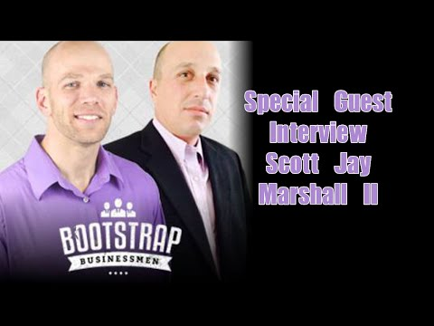 Bootstrap Businessmen with Special Guest Scott Jay Marshall II