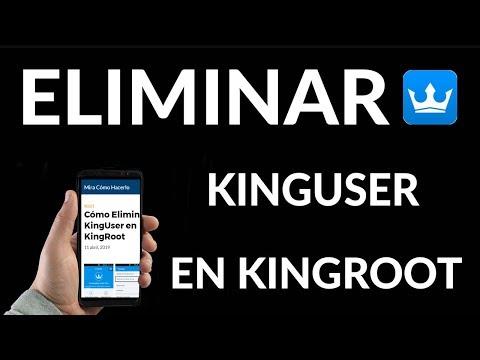 ¿Cómo Eliminar KingUser en KingRoot?