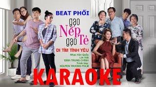 Karaoke   ĐI TÌM TÌNH YÊU (OST Gạo Nếp Gạo Tẻ)   Nguyen Truong Polm (beat phối)