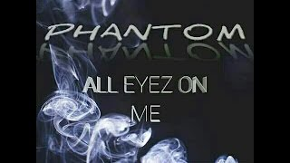 "Phantom feat. Icon - ""All Eyez On Me""  *subscribe*"