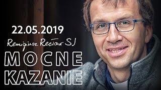 Mocne kazanie - Wytrwajcie we Mnie - Remigiusz Recław SJ [22.05.2019]