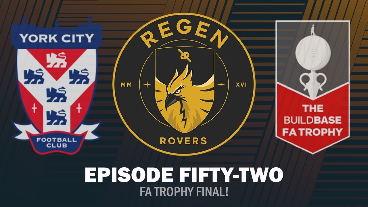 Regen Rovers | Episode 52 - FA Trophy FINAL! | Football Manager 2019