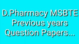 D PHARMACY MSBTE previous years question papers || latest updates 2017
